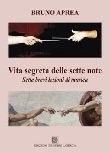 Vita segreta delle sette note. Sette brevi lezioni di musica - Bruno Aprea   Jonathanterrington.com