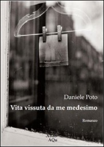Vita vissuta da me medesimo - Daniele Poto  
