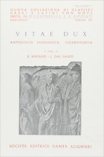 Vitae dux. Per i Licei e gli Ist. Magistrali - Marco Tullio Cicerone | Kritjur.org