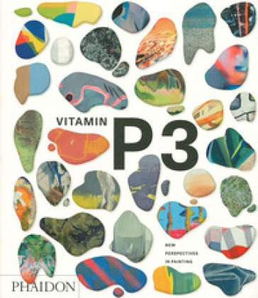 Vitamin P3. New perspectives in painting. Ediz. a colori