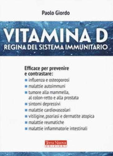 Vitamina D. Regina del sistema immunitario - Paolo Giordo | Jonathanterrington.com