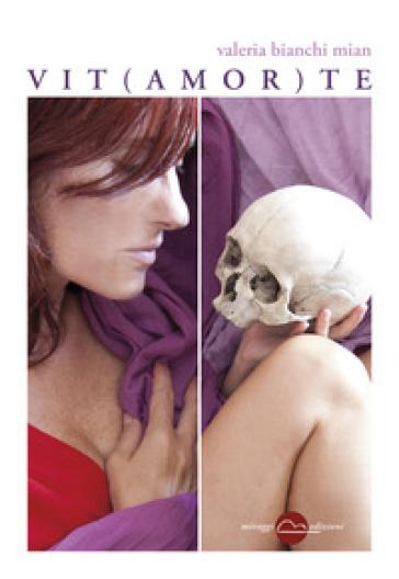 Vit(amor)te - Valeria Bianchi Mian   Jonathanterrington.com