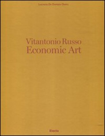 Vitantonio Russo. Economic Art. Ediz. italiana e inglese