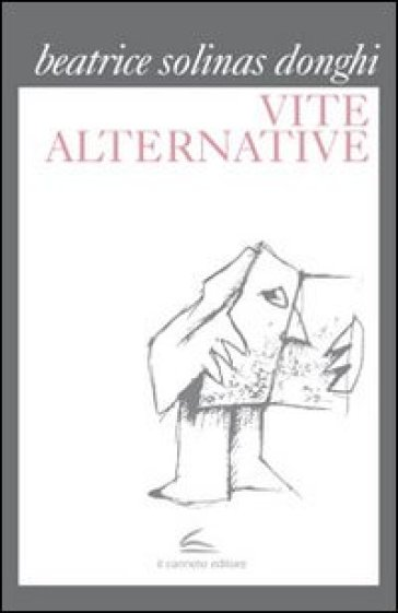 Vite alternative - Beatrice Solinas Donghi |