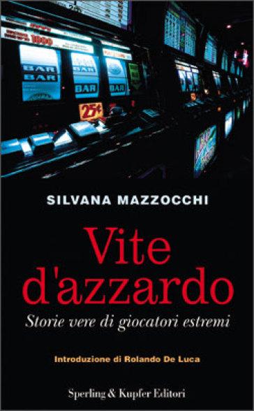 Vite d'azzardo - Silvana Mazzocchi |