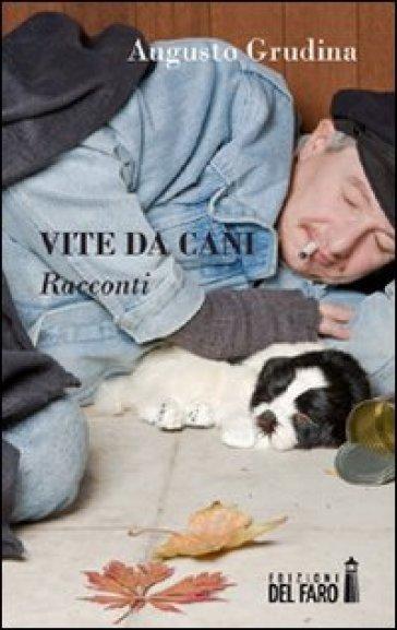 Vite da cani - Augusto Grudina pdf epub