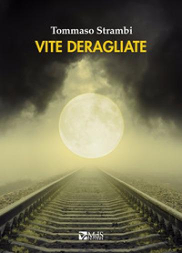 Vite deragliate - Tommaso Strambi | Kritjur.org