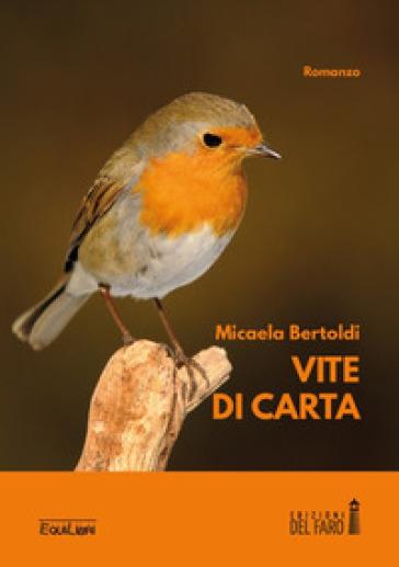 Vite di carta - Micaela Bertoldi |