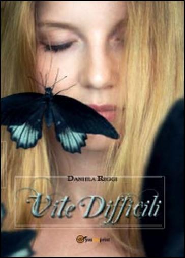 Vite difficili - Daniele Reggi |