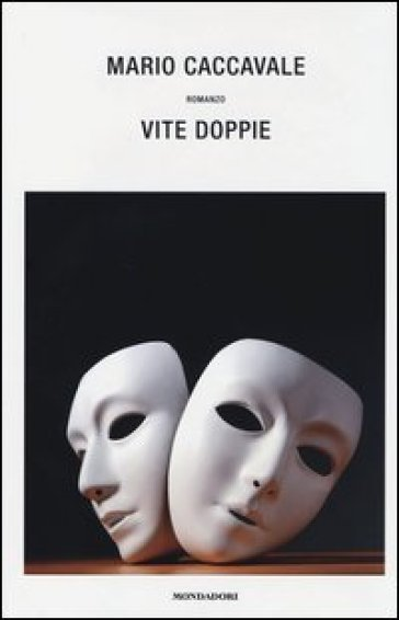 Vite doppie - Mario Caccavale |