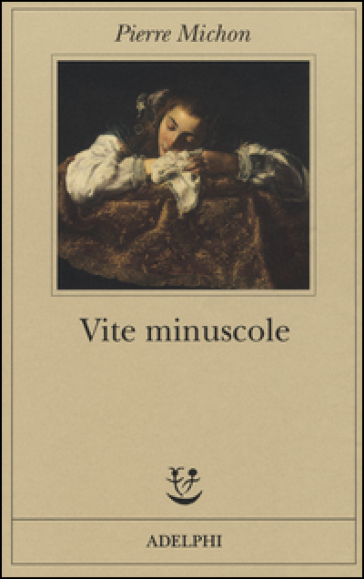 Vite minuscole - Pierre Michon |