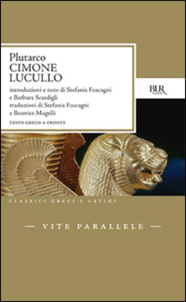 Vite parallele. Cimone e Lucullo - Plutarco | Kritjur.org