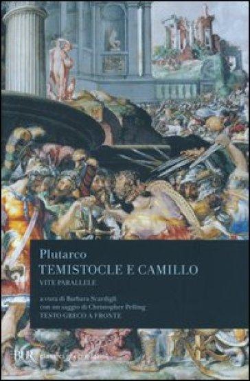 Vite parallele. Temistocle e Camillo. Testo greco a fronte - Plutarco |