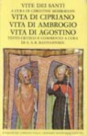Vite dei santi dal III al VI secolo. 3.Vita di Cipriano. Vita di Ambrogio. Vita di Agostino
