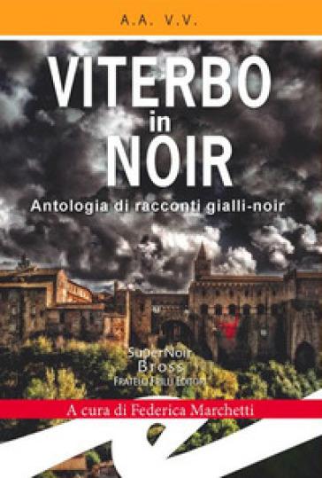 Viterbo in Noir