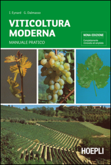 Viticoltura moderna. Per gli Ist. Tecnici agrari - Italo Eynard | Thecosgala.com