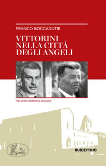 Vittorini nella città degli angeli - Franco Boccadutri | Rochesterscifianimecon.com