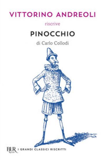 Vittorino Andreoli riscrive «Pinocchio» di Carlo Collodi - Vittorino Andreoli |
