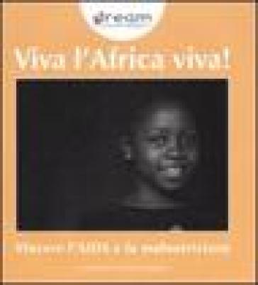 Viva l'Africa viva! Vincere l'AIDS e la malnutrizione - Comunità di Sant'Egidio pdf epub