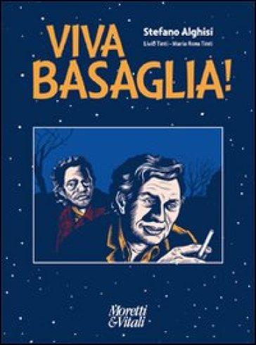 Viva Basaglia! - Stefano Alghisi | Rochesterscifianimecon.com