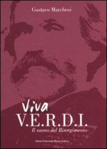 Viva Verdi. Il suono del Risorgimento - Gustavo Marchesi pdf epub