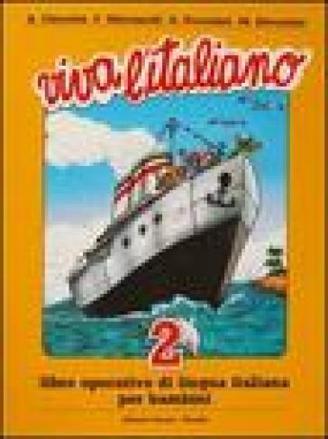 Viva l'italiano. Libro operativo di lingua italiana per bambini. Per la Scuola elementare. 2.