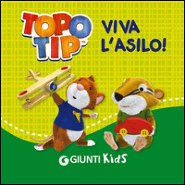 Viva l 39 asilo topo tip valentina mazzola libro for Topo tip giocattoli
