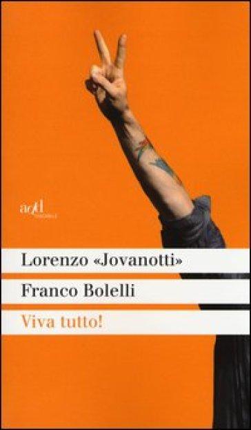 Viva tutto! - Franco Bolelli |