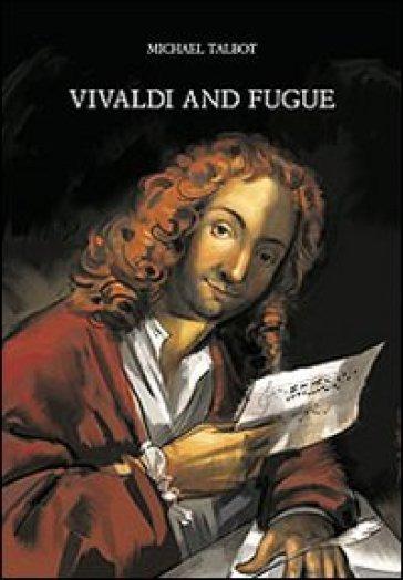 Vivaldi and fugue - Michael Talbot | Rochesterscifianimecon.com