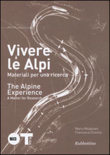 Vivere le Alpi. Materiali per una ricerca. Ediz. italiana e inglese - Marco Mulazzani   Thecosgala.com