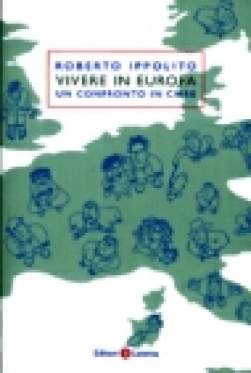 Vivere in Europa. Un confronto in cifre - Roberto Ippolito | Thecosgala.com