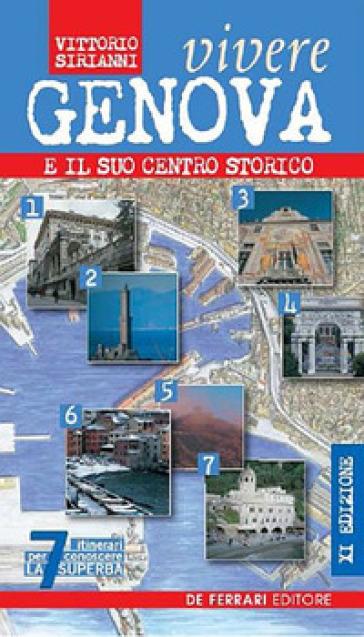 Vivere Genova e il suo centro storico - Vittorio Sirianni |