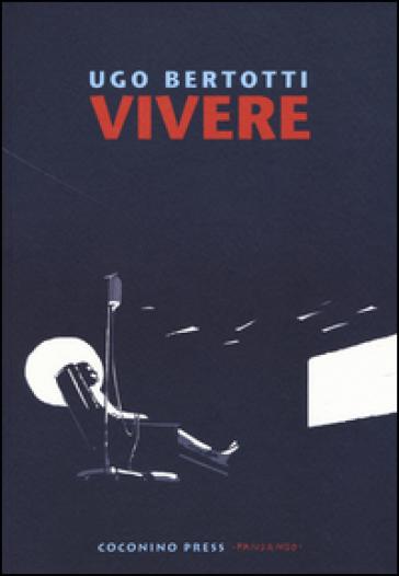 Vivere - Ugo Bertotti | Jonathanterrington.com