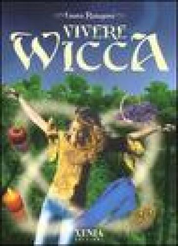 Vivere Wicca - Laura Rangoni  