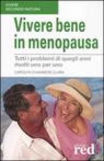 Vivere bene in menopausa - Carolyn Chambers Clark |