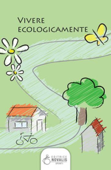 Vivere ecologicamente - G. Quattrocchi |
