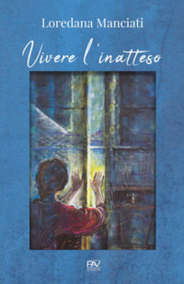 Vivere l'inatteso - Loredana Manciati |