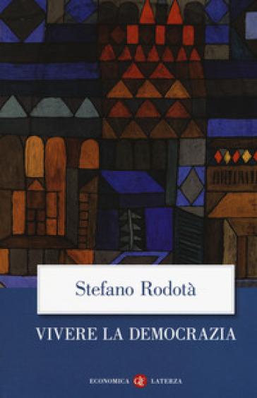 Vivere la democrazia - Stefano Rodotà  