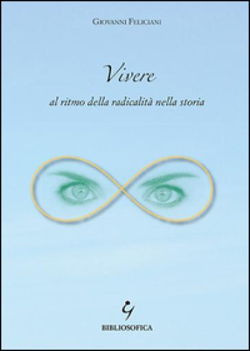 Vivere al ritmo della radicalità nella storia - Giovanni Feliciani | Ericsfund.org