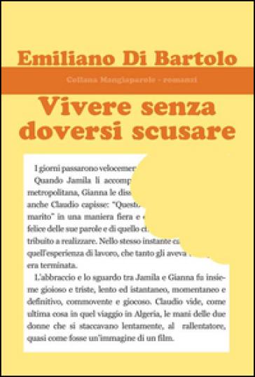 Vivere senza doversi scusare - Emiliano Di Bartolo |