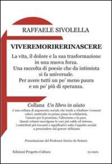 Viveremorirerinascere - Raffaele Sivolella   Kritjur.org