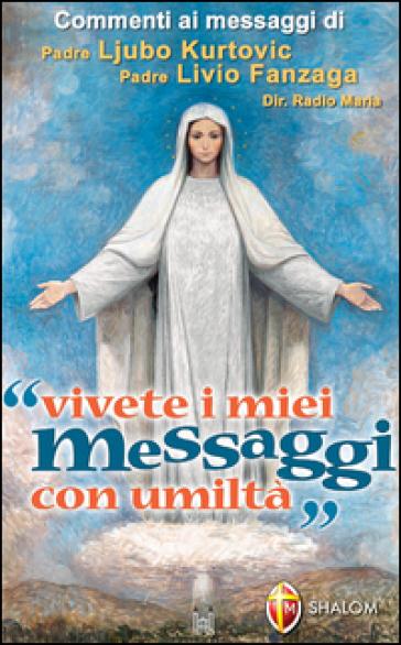 Vivete i miei messaggi con umiltà - Ljubo Kurtovic  