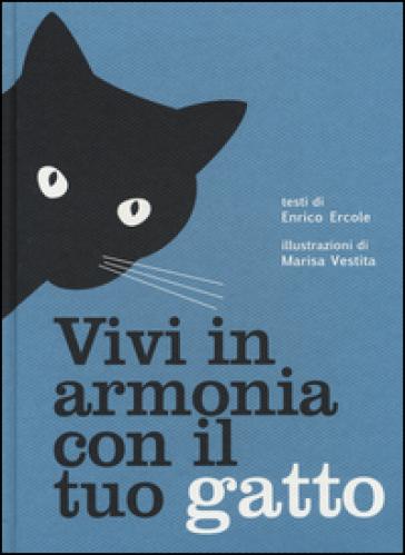Vivi in armonia con il tuo gatto - Enrico Ercole | Rochesterscifianimecon.com