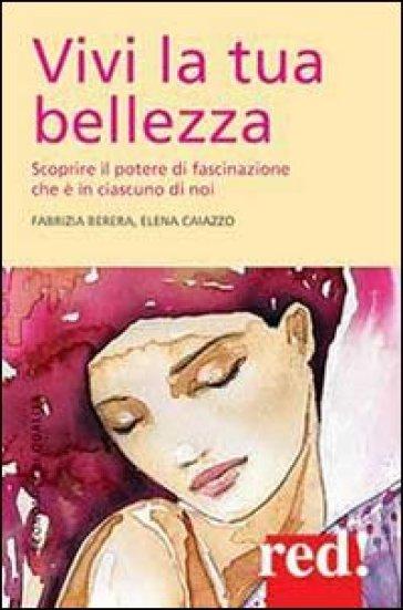 Vivi la tua bellezza - Fabrizia Berera |