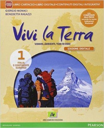 Vivi la terra. Con Atlante-Regioni-Carte mute-Competenze. Per la Scuola media. Con e-book. Con espansione online. 1. - Giorgio Monaci |