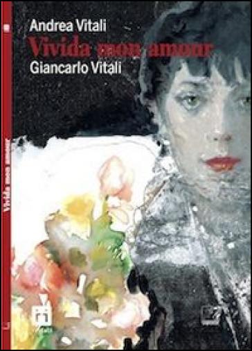 Vivida mon amour - Andrea Vitali |