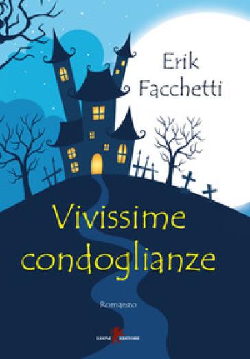 Vivissime condoglianze - Erik Facchetti   Thecosgala.com