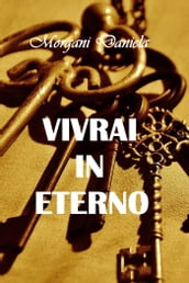Vivrai in eterno