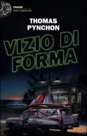 Vizio di forma - Thomas Pynchon | Rochesterscifianimecon.com