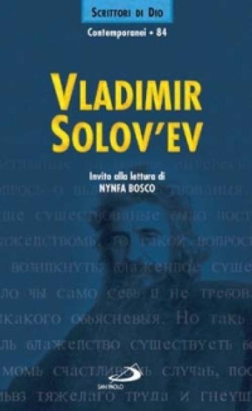 Vladimir Solov'ev. Invito alla lettura - Nynfa Bosco |